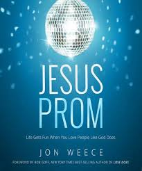 A Book Not To Miss – Jesus Prom, by Jon Weece